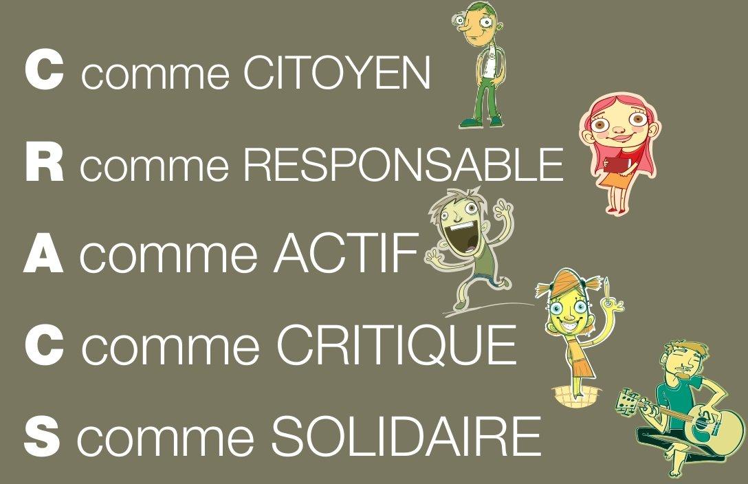 C comme citoyen, R comme responsable, A comme actif, C comme critique et S comme solidaire.